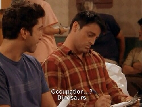occupation? dinosaurs.