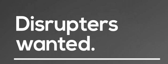 disrupters wanted